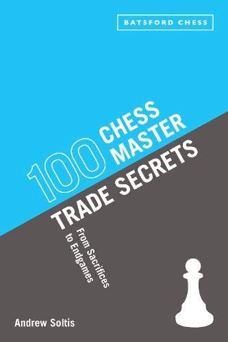 Soltis, A: 100 Chess Master Trade Secrets