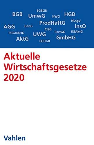 Aktuelle Wirtschaftsgesetze 2020: Die wichtigsten Wirtschaftsgesetze für Studierende - Rechtsstand: 1. Oktober 2019