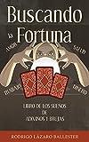 Buscando la Fortuna: Libro de los Sueños de Adivinos y Brujas