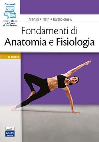 Fondamenti di anatomia e fisiologia. Con software di simulazione