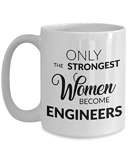 HollyWood & Twine Female Engineer Gift - Only The Strongest Women Become Engineers Coffee Mug