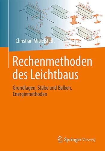 Rechenmethoden des Leichtbaus: Grundlagen, Stäbe und Balken, Energiemethoden (German Edition)