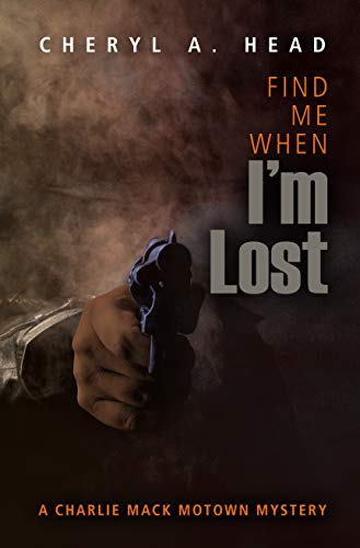 Find Me When I'm Lost (A Charlie Mack Motown Mystery (5))