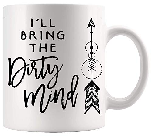 DKISEE Funny Gag - Taza sarcástica con texto 'Ill Bring The Dirty Mind Travieso Friend'