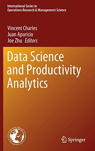 Compare Textbook Prices for Data Science and Productivity Analytics International Series in Operations Research & Management Science 290 1st ed. 2020 Edition ISBN 9783030433833 by Charles, Vincent,Aparicio, Juan,Zhu, Joe