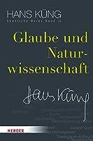 Glaube Und Naturwissenschaft (Hans Kung Samtliche Werke)