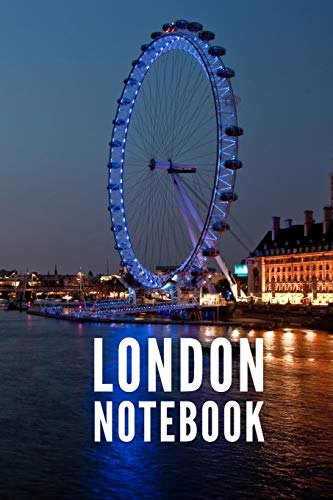 London Notebook: UK United Kingdom England London Eye City Tourist Travel Guide, Blank Lined Ruled Writing Notebook 108 Pages 6x9 inches