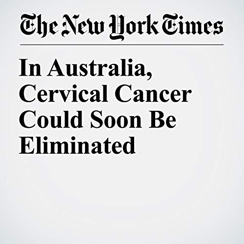 In Australia, Cervical Cancer Could Soon Be Eliminated copertina