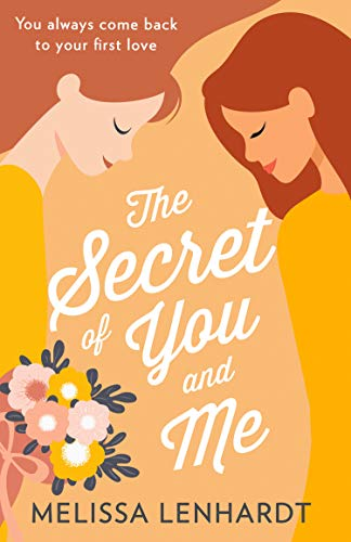 The Secret Of You And Me: The most uplifting and heartwarming LGBTQ romance of 2020. Perfect for fans of Clare Lydon, Gentleman Jack and stories of forbidden love (English Edition)