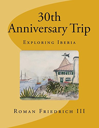 30th Anniversary Trip: Exploring Iberia