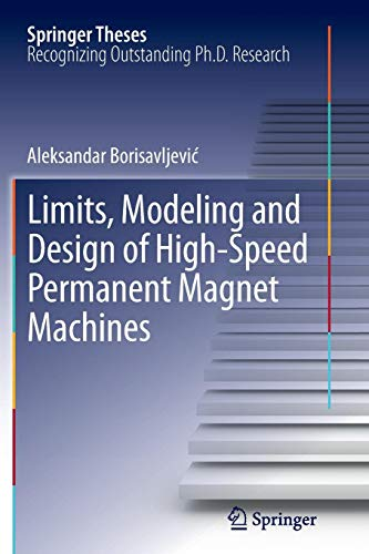 Limits, Modeling and Design of High-Speed Permanent Magnet Machines (Springer Theses)