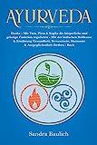 Ayurveda: Dosha - Mit Vata, Pitta & Kapha die körperliche und geistige Funktion regulieren Mit der indischen Heilkunst & Ernährung Gesundheit, Bewusstsein, Harmonie & Ausgeglichenheit fördern - Buch