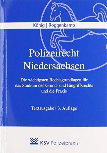 Polizeirecht Niedersachsen: Die wichtigsten Rechtsgrundlagen für das Studium des Grund- und Eingriffsrechts und die Praxis. Textausgabe