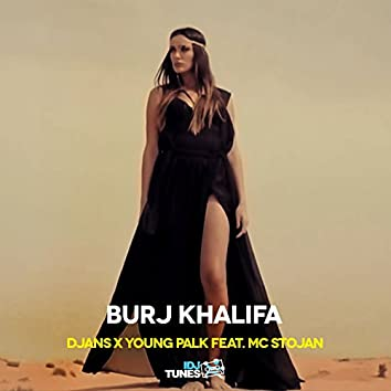 Burj Khalifa (feat. MC Stojan)