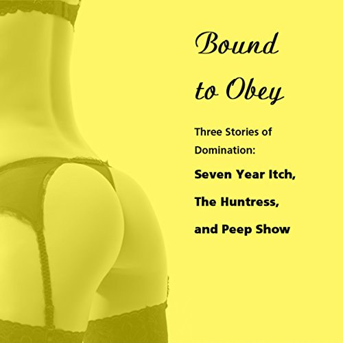 Bound to Obey: Three Stories of Domination cover art
