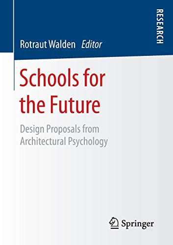 Schools for the Future: Design Proposals from Architectural Psychology