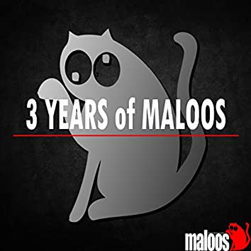 3 Years Of Maloos (part 1)