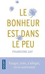 Le bonheur est dans le peu de Francine JAY