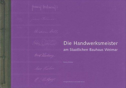 Bauhaus-Alben / Die Handwerksmeister am Staatlichen Bauhaus Weimar by Ronny Schüler (2013-01-01)