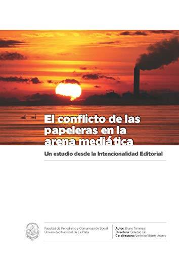 El conflicto de las papeleras en la arena mediática: Un estudio desde la Intencionalidad Editorial