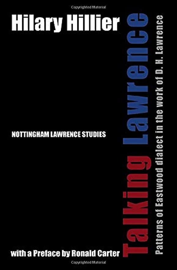 士気失業ランデブーTalking Lawrence: Patterns of Eastwood dialect in the work of D. H. Lawrence (Nottingham Lawrence Studies)