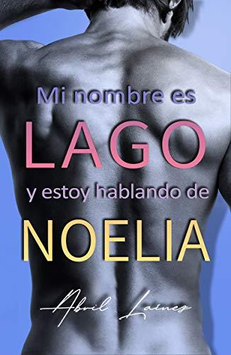 Mi nombre es Lago y estoy hablando de Noelia - Abril Laínez (Rom) 41sveCvBExL