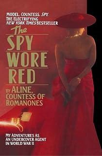 The Spy Wore Red: The Romanones Spy Series
