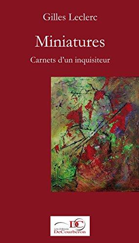Miniatures. Carnets d'un inquisiteur. Tome 1. (French Edition)