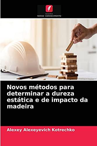 Novos métodos para determinar a dureza estática e de impacto da madeira
