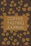 Coffee Tasting Journal: Roasting Logbook To Track And Rate Coffee Varieties, Aroma And Roasts, Perfect For Baristas And Caffeine Junkies