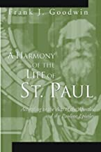 A Harmony of the Life of St. Paul: According to the Acts of the Apostles and the Pauline Epistles