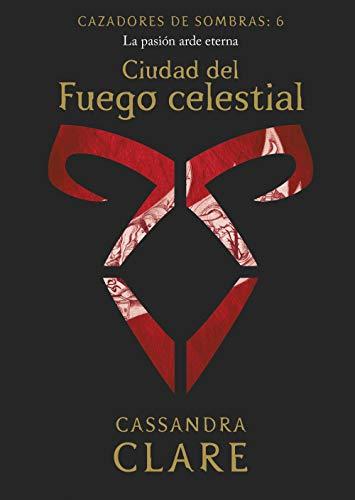 Ciudad del Fuego celestial (nueva presentación): Cazadores de sombras: 6 (La Isla del Tiempo Plus)