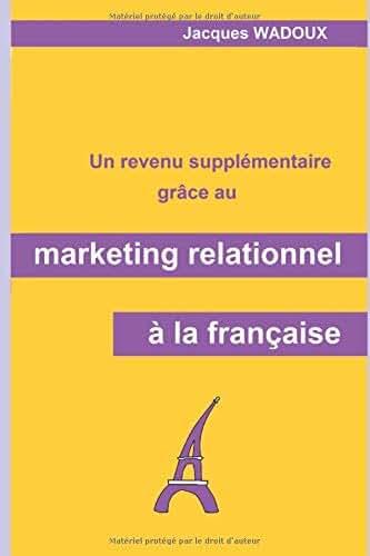 Un revenu supplémentaire grâce au marketing relationnel à la française