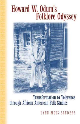 Howard W. Odum's Folklore Odyssey: Transformation to Tolerance through African American Folk Studies