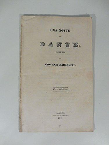 Una notte di Dante. Cantica di Giovanni Marchetti. Terza edizione