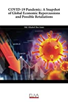 COVID-19 Pandemic: A Snapshot of Global Economic Repercussions and Possible Retaliations