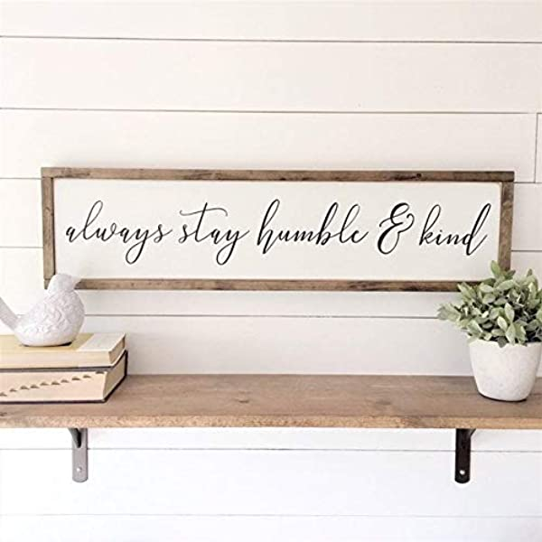 MaxwellYule Always Stay Humble And Kind Framed Painted Wood Sign 6x20 Wall Decor Wood Signs Magnolia Fixer Upper Style