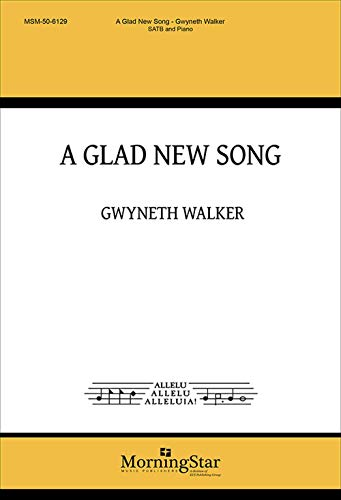 Gwyneth Walker-A Glad New Song-SATB and Piano-CHORAL SCORE