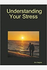 Understanding and ManagingYour Stress with a Psychological Test Kindle Edition