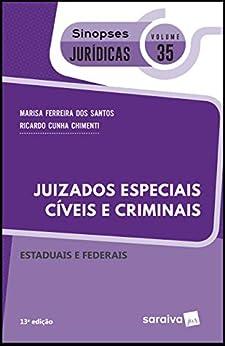 Coleção Sinopses Jurídicas - Juizados Especiais Cíveis e Criminais - Estaduais e Federais - v. 35