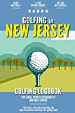 Golfing in New Jersey: Golfing Log Book for Local Backyard Golf Enthusiasts and Sports Lovers | Practical Golf Yardage & Score Notebook