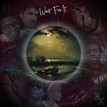 Wait for It (feat. Keshh, LegaCy, CamDaGod, Tezthegreat & Katsu)
