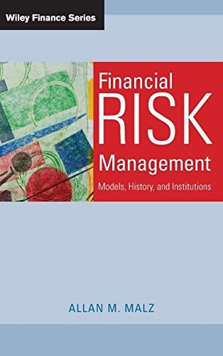 Financial Risk Management: Models, History, and Institutions (Wiley Finance Editions)