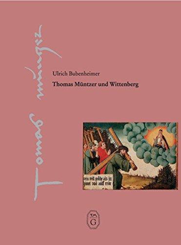 Thomas Müntzer und Wittenberg (Thomas-Müntzer-Gesellschaft e.V. - Veröffentlichungen)