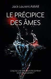 Le précipice des âmes par Jack-Laurent Amar