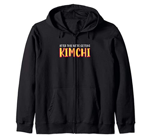 After This Getting Kimchi Funny Korean Food Cuisine Gift Zip Hoodie