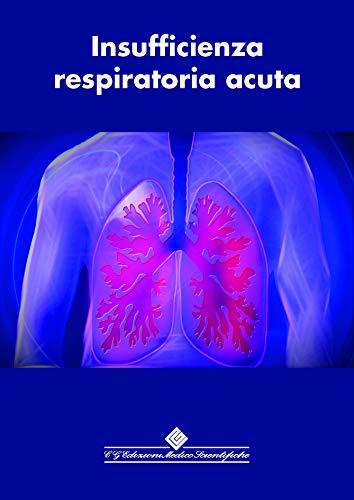 Insufficienza respiratoria acuta (Italian Edition)