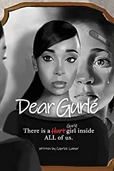 Dear Gurlé  There is a Hurt girl inside ALL of us.