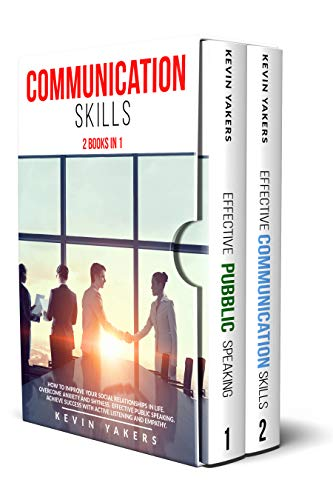 Communication skills: 2 Books In 1: How To Improve Your Social Relationships In Life. Overcome...