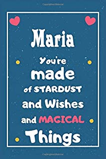 Maria You are made of Stardust and Wishes and MAGICAL Things: Personalised Name Notebook, Gift For Her, Christmas Gift, Gi...